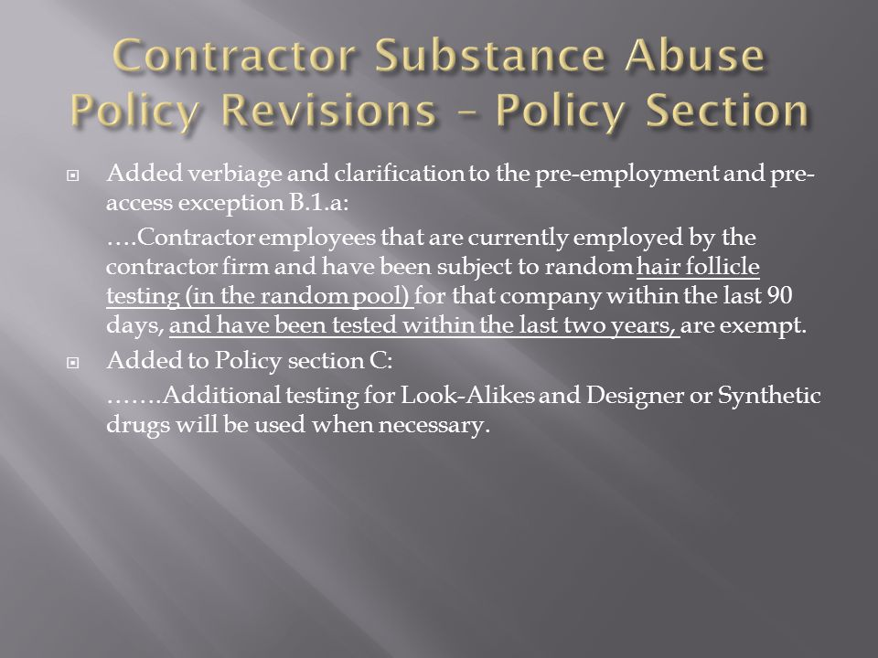  Added the following statements:  Post incident drug testing is required for all incidents unless Dow Contractor EH&S agrees there is no indication that the contractor employee's action/inaction contributed to the incident.