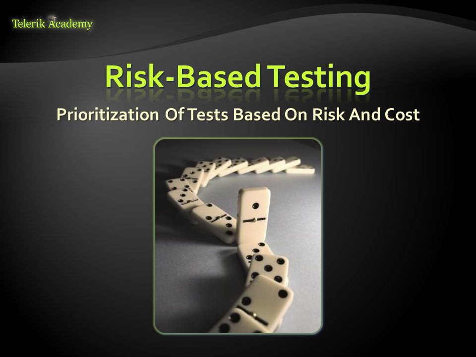 Prioritization Of Tests Based On Risk And Cost