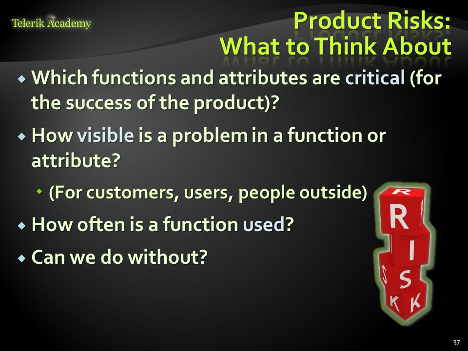  Which functions and attributes are critical (for the success of the product).