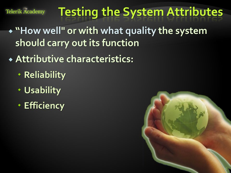  How well or with what quality the system should carry out its function  Attributive characteristics:  Reliability  Usability  Efficiency 45