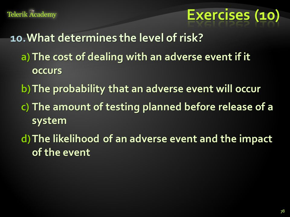 10.What determines the level of risk.