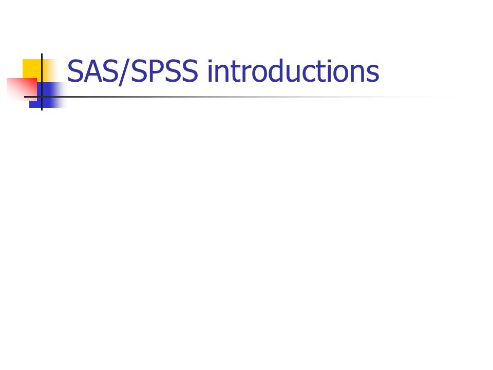 SAS/SPSS introductions