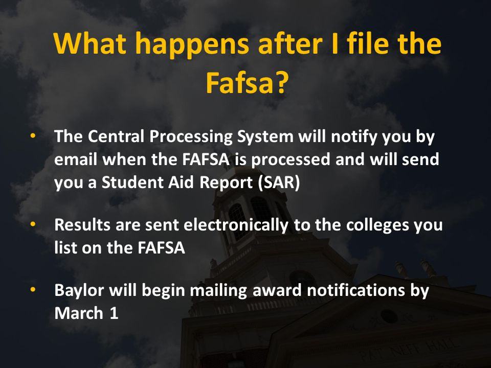 What happens after I file the Fafsa? The Central Processing System will notify you by email when the FAFSA is processed and will send you a Student Ai