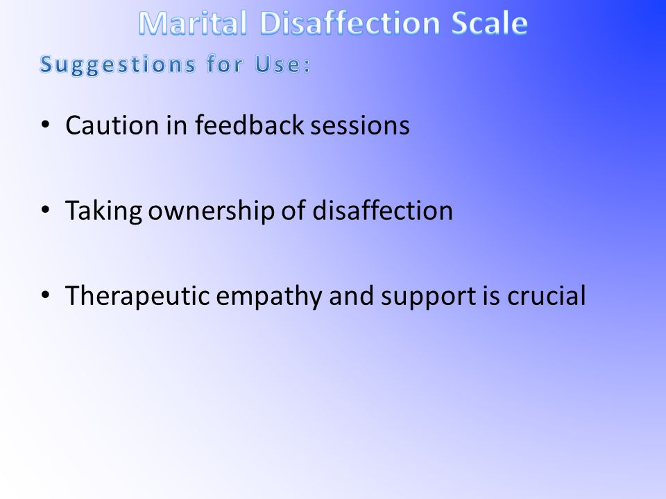 Caution in feedback sessions Taking ownership of disaffection Therapeutic empathy and support is crucial