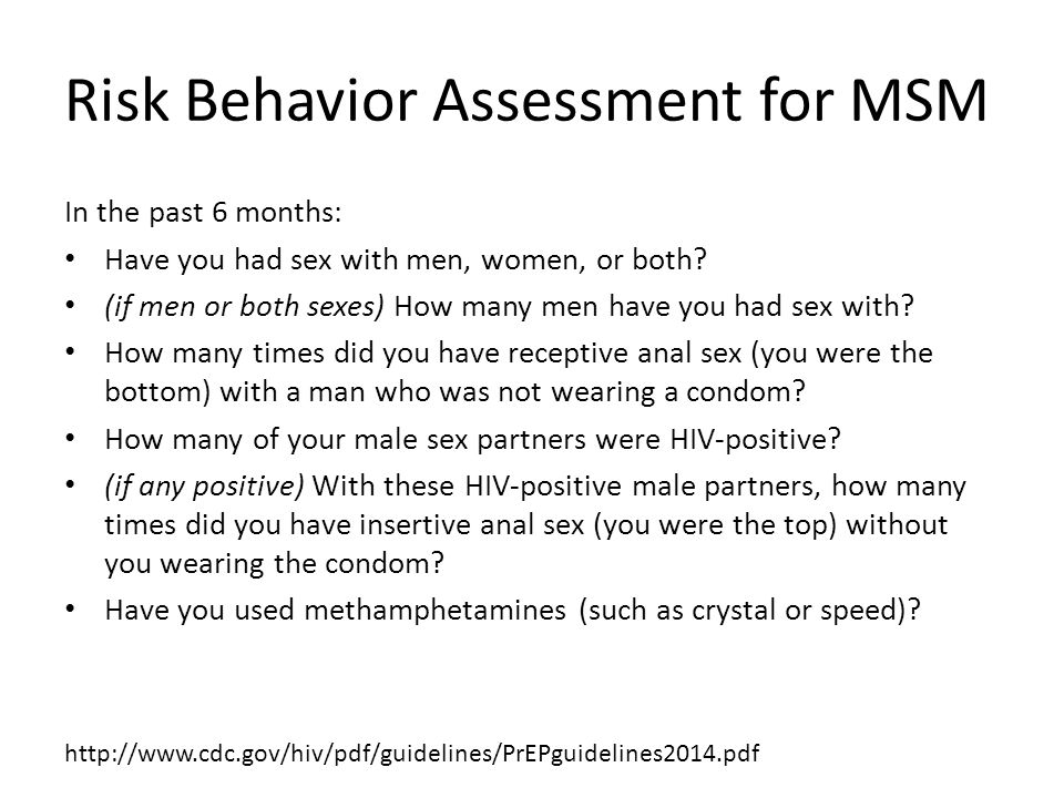 Risk Behavior Assessment for MSM In the past 6 months: Have you had sex with men, women, or both.