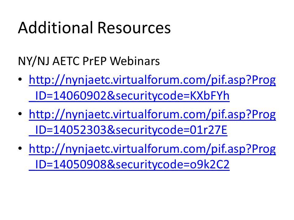 Additional Resources NY/NJ AETC PrEP Webinars http://nynjaetc.virtualforum.com/pif.asp Prog _ID=14060902&securitycode=KXbFYh http://nynjaetc.virtualforum.com/pif.asp Prog _ID=14060902&securitycode=KXbFYh http://nynjaetc.virtualforum.com/pif.asp Prog _ID=14052303&securitycode=01r27E http://nynjaetc.virtualforum.com/pif.asp Prog _ID=14052303&securitycode=01r27E http://nynjaetc.virtualforum.com/pif.asp Prog _ID=14050908&securitycode=o9k2C2 http://nynjaetc.virtualforum.com/pif.asp Prog _ID=14050908&securitycode=o9k2C2