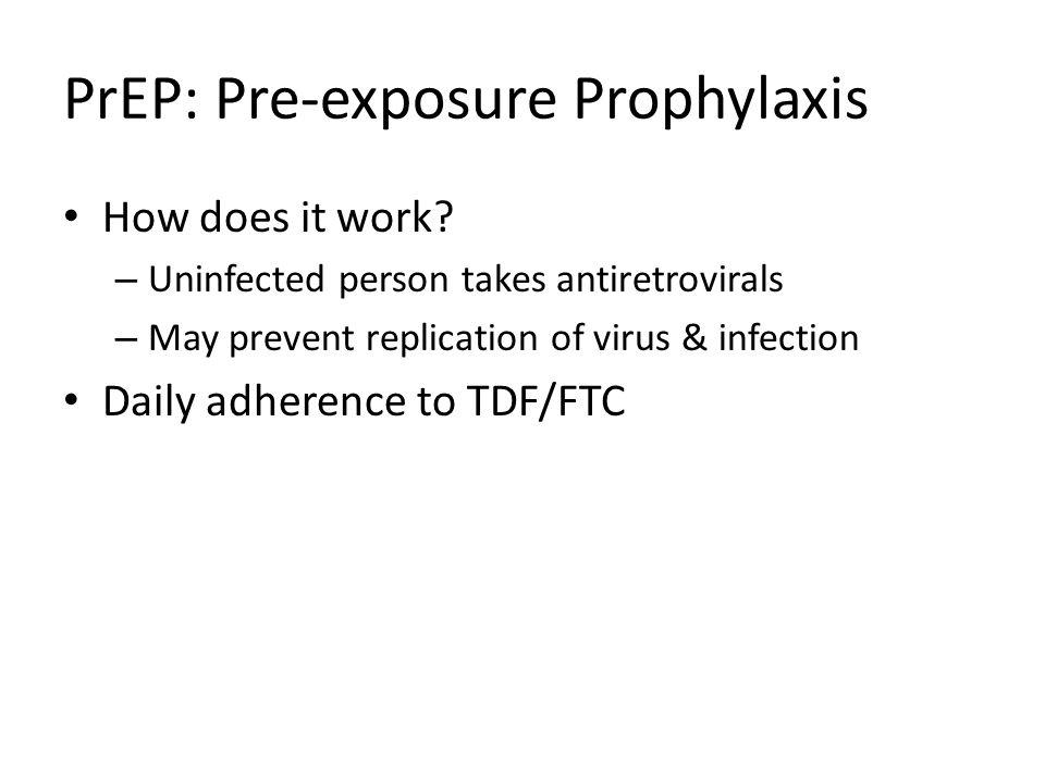 PrEP: Pre-exposure Prophylaxis How does it work.