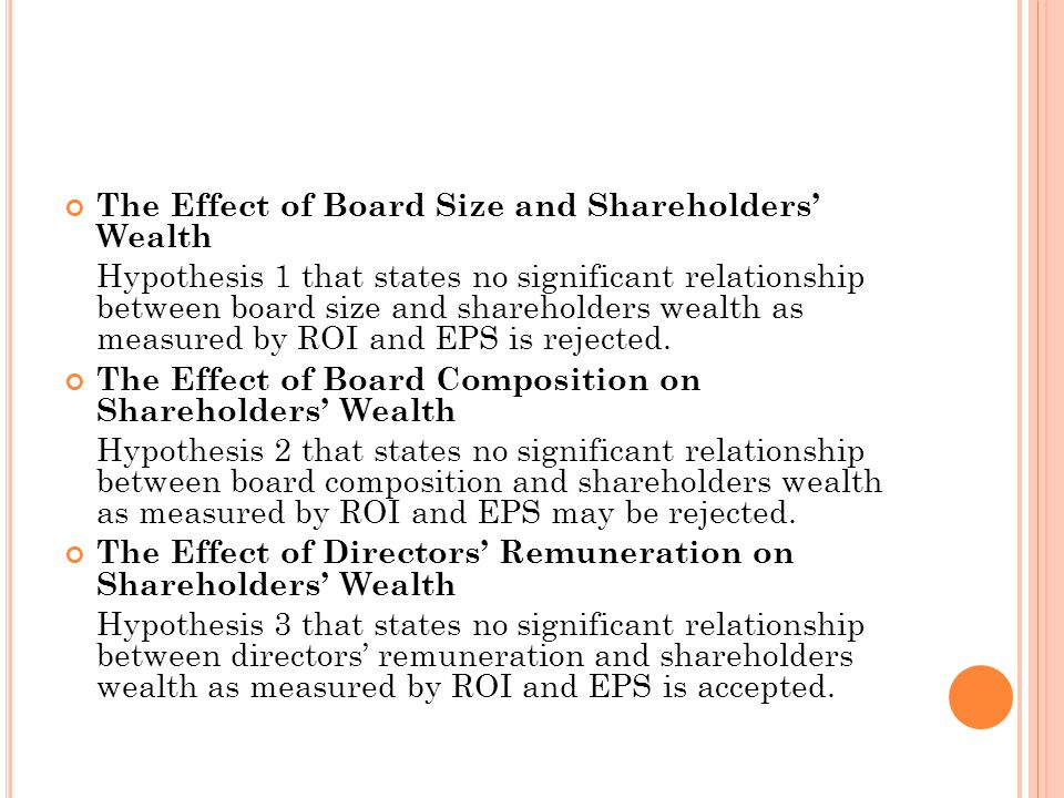 The Effect of Board Size and Shareholders' Wealth Hypothesis 1 that states no significant relationship between board size and shareholders wealth as measured by ROI and EPS is rejected.