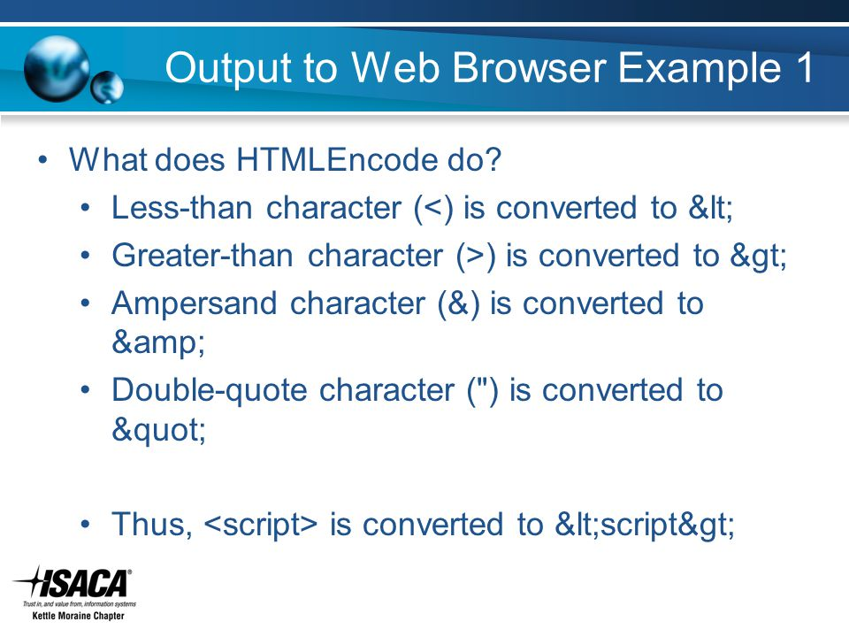 Output to Web Browser Example 1 What does HTMLEncode do.