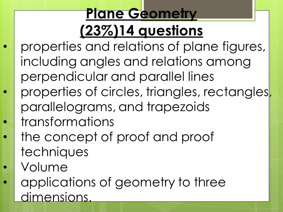 Coordinate Geometry (15%)9 questions graphing and the relations between equations and graphs, including points, lines, polynomials, circles, and other curves graphing inequalities Slope parallel and perpendicular lines Distance Midpoints conics