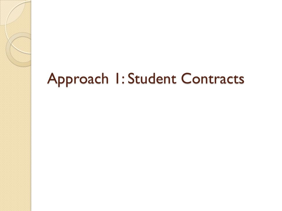 Approach 1: Student Contracts