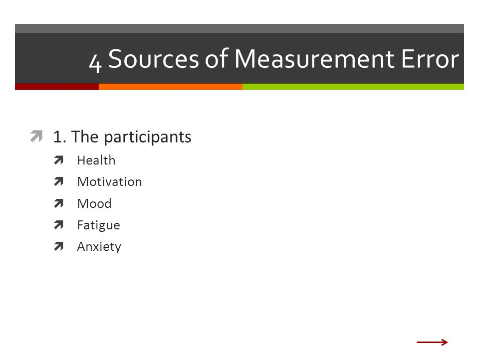 4 Sources of Measurement Error  1.