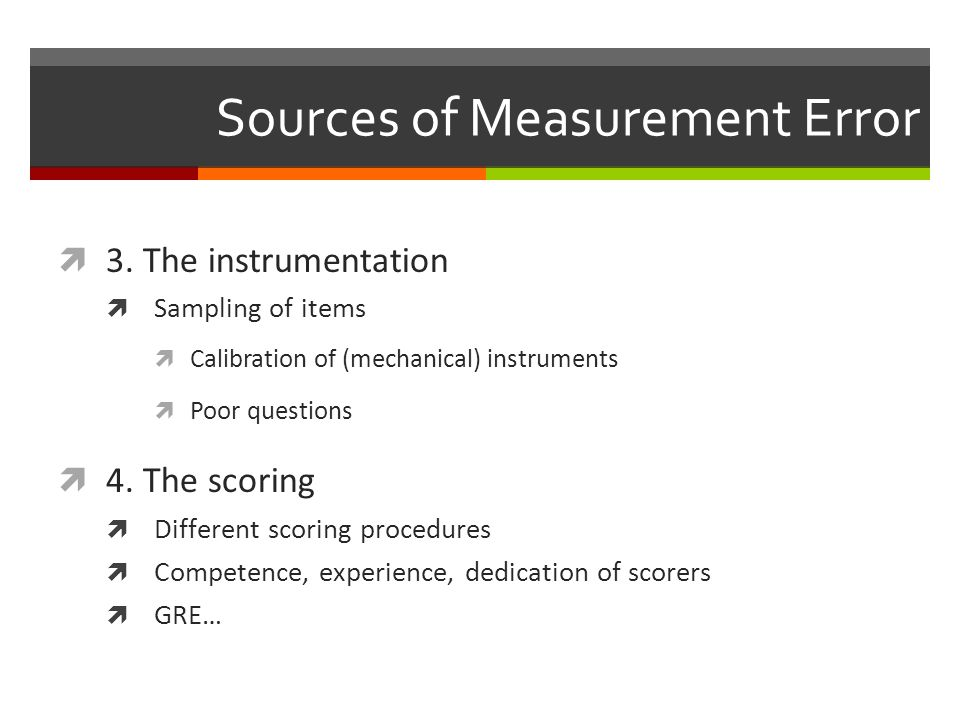 Sources of Measurement Error  3.