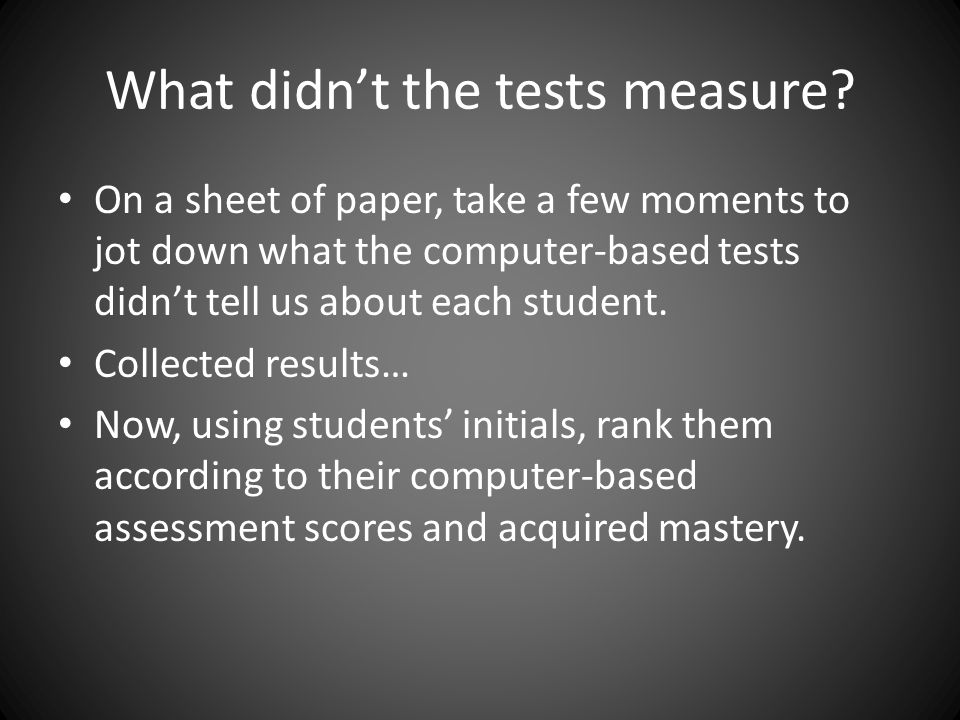 What didn't the tests measure.