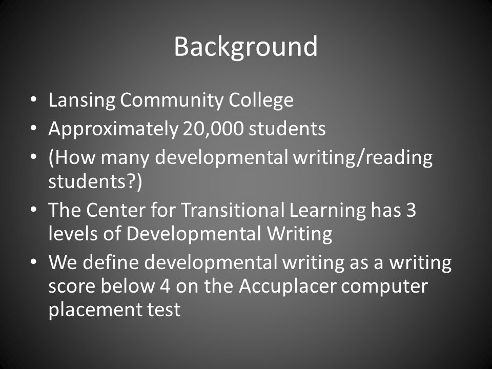 The Pilot LCC developed a 6 credit combined reading/writing/student development course The goal was to improve computer placement scores while teaching students how to become effective students Connect students to important resources such as advising, tutoring, The Women's Resource Center etc.