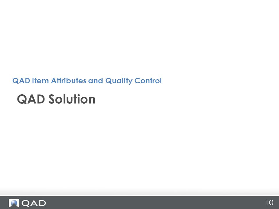 10 QAD Solution QAD Item Attributes and Quality Control