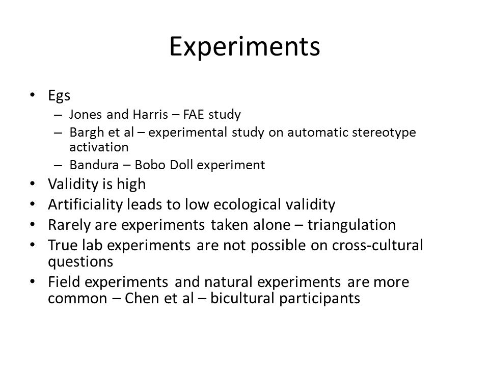 Experiments Egs – Jones and Harris – FAE study – Bargh et al – experimental study on automatic stereotype activation – Bandura – Bobo Doll experiment