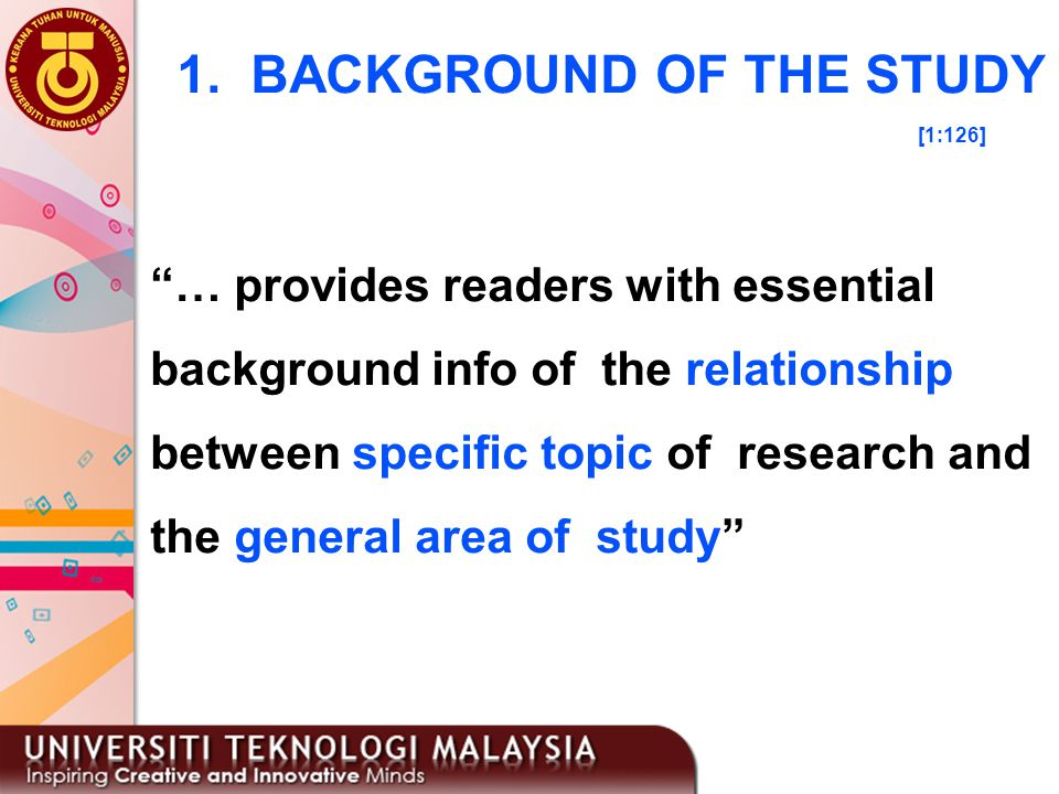 """14 1. BACKGROUND OF THE STUDY """"… provides readers with essential background info of the relationship [1:126] between specific topic of research and th"""