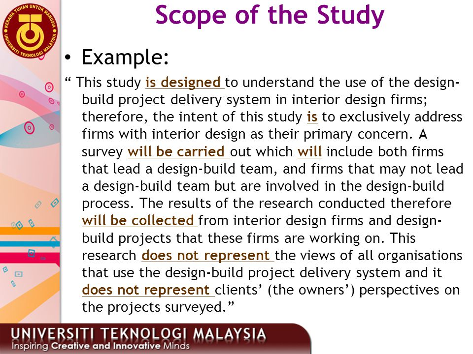 """Example: """" This study is designed to understand the use of the design- build project delivery system in interior design firms; therefore, the intent o"""