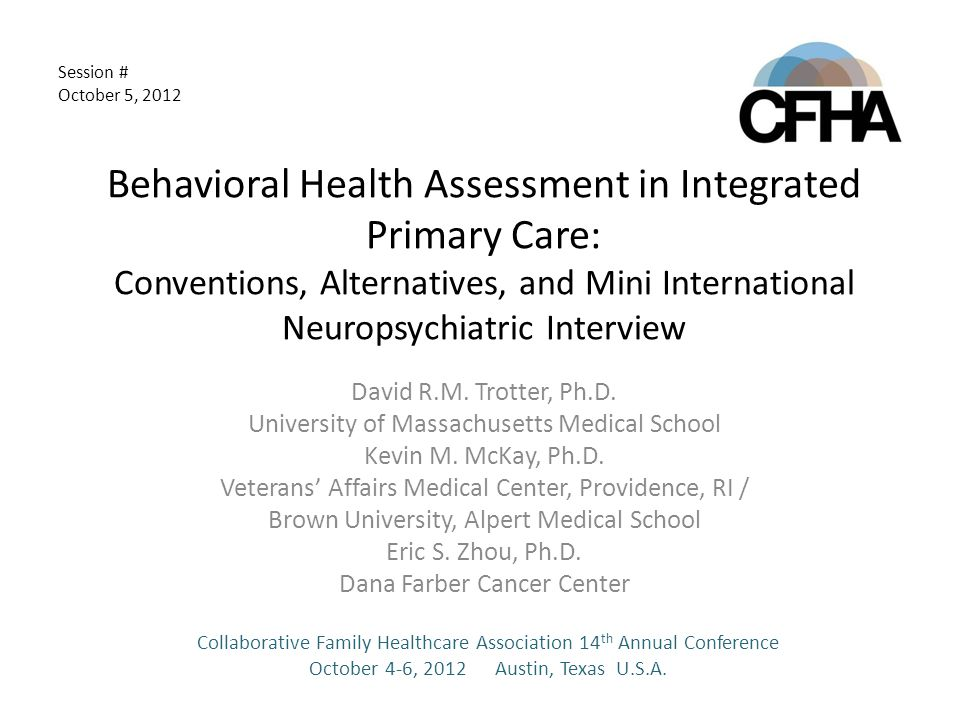 Behavioral Health Assessment in Integrated Primary Care: Conventions, Alternatives, and Mini International Neuropsychiatric Interview David R.M.