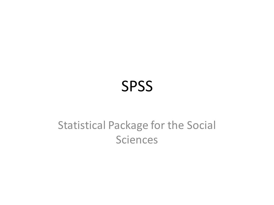 SPSS Statistical Package for the Social Sciences