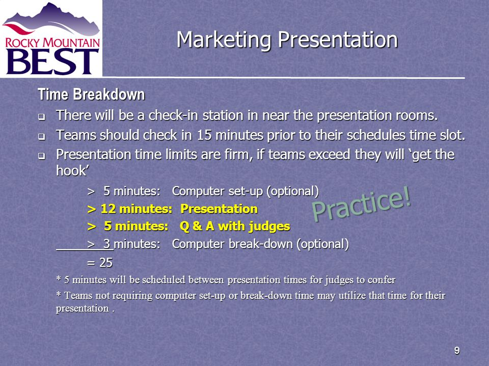 9 Marketing Presentation Time Breakdown  There will be a check-in station in near the presentation rooms.