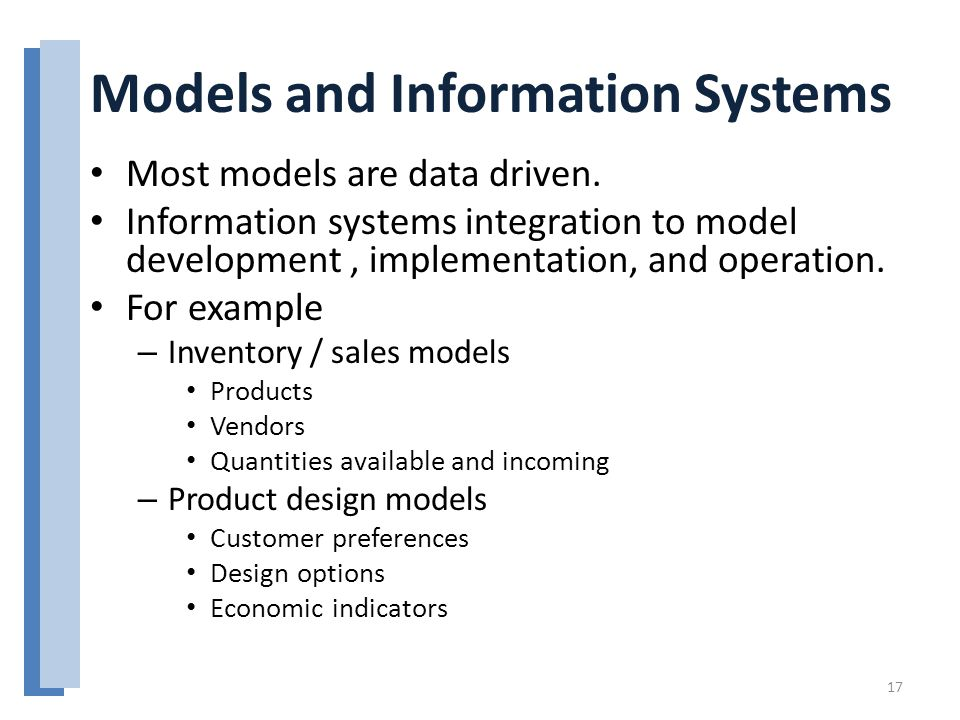 Models and Information Systems Most models are data driven.