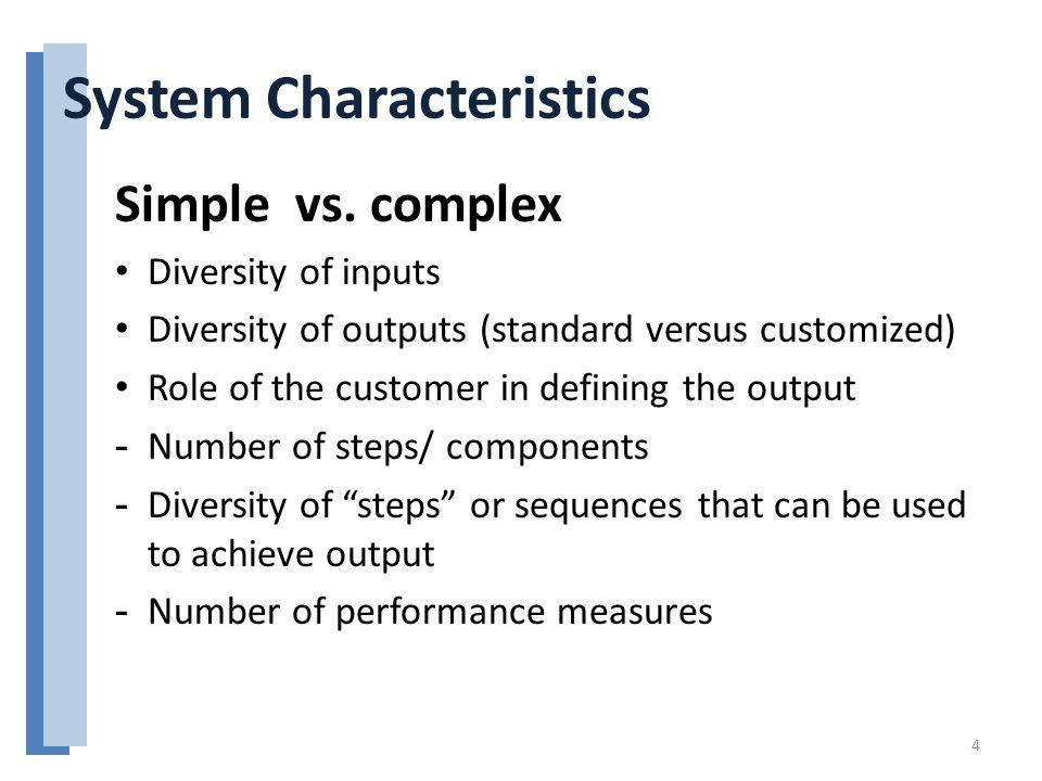 System Characteristics Simple vs.