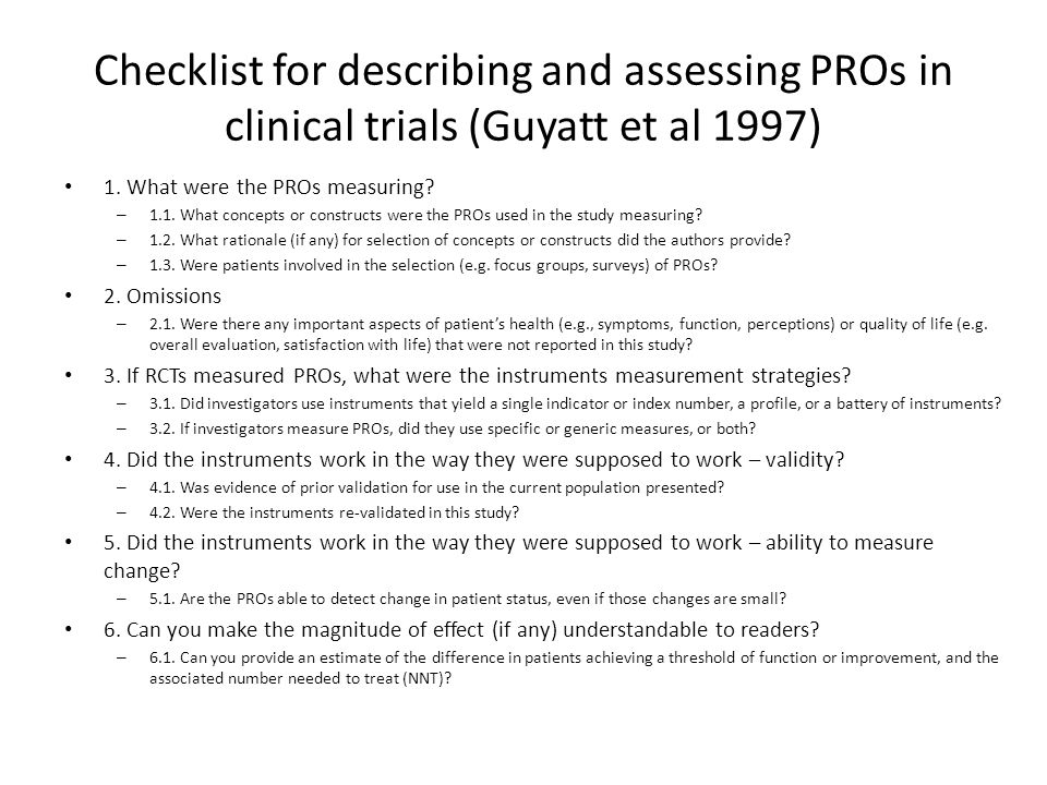 Checklist for describing and assessing PROs in clinical trials (Guyatt et al 1997) 1. What were the PROs measuring? – 1.1. What concepts or constructs