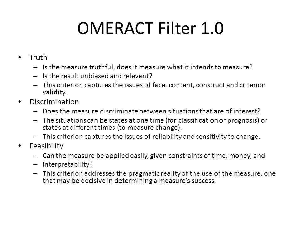 OMERACT Filter 1.0 Truth – Is the measure truthful, does it measure what it intends to measure.