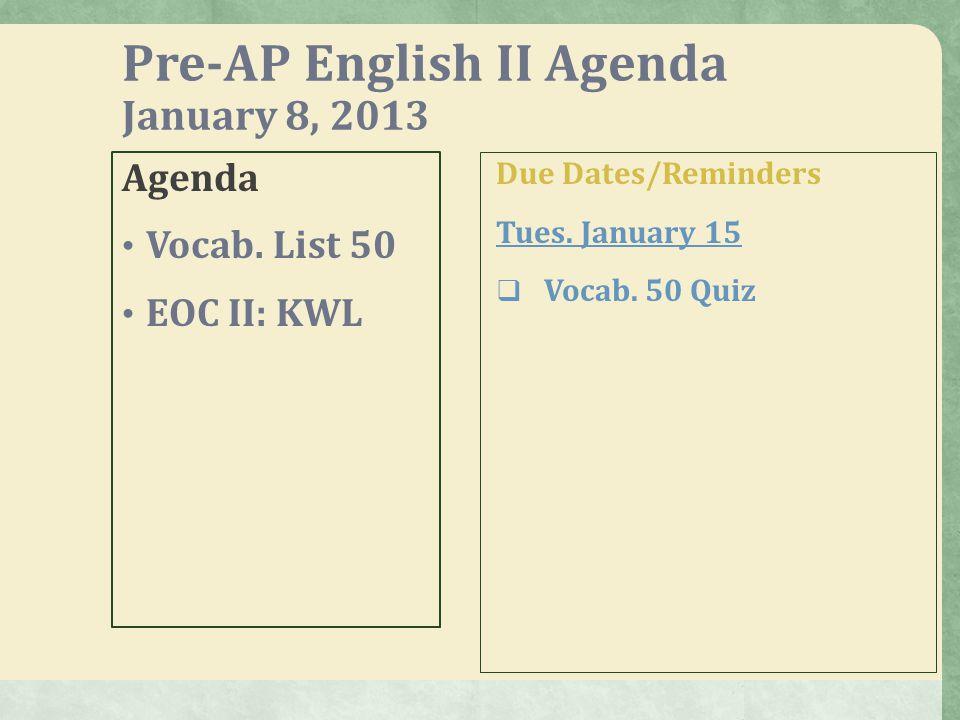 Pre-AP English II Agenda Wednesday: March 20, 2013 Agenda 1.