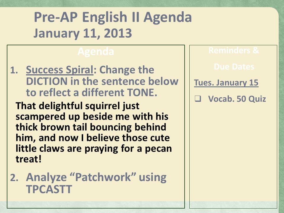 Pre-AP English II Agenda Monday: April 8, 2013 Agenda 1.