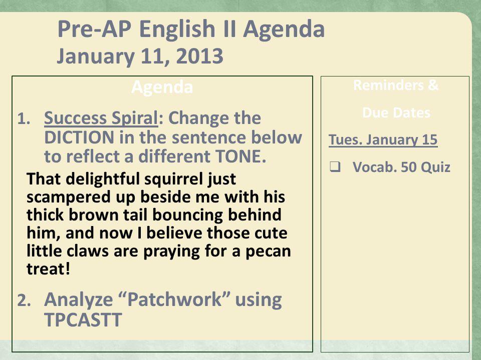 Pre-AP English II Agenda Thursday: March 21, 2013 Agenda 1.