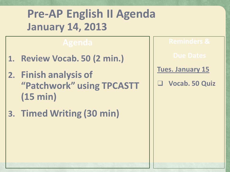 Pre-AP English II Agenda Tuesday: April 9, 2013 Agenda 1.