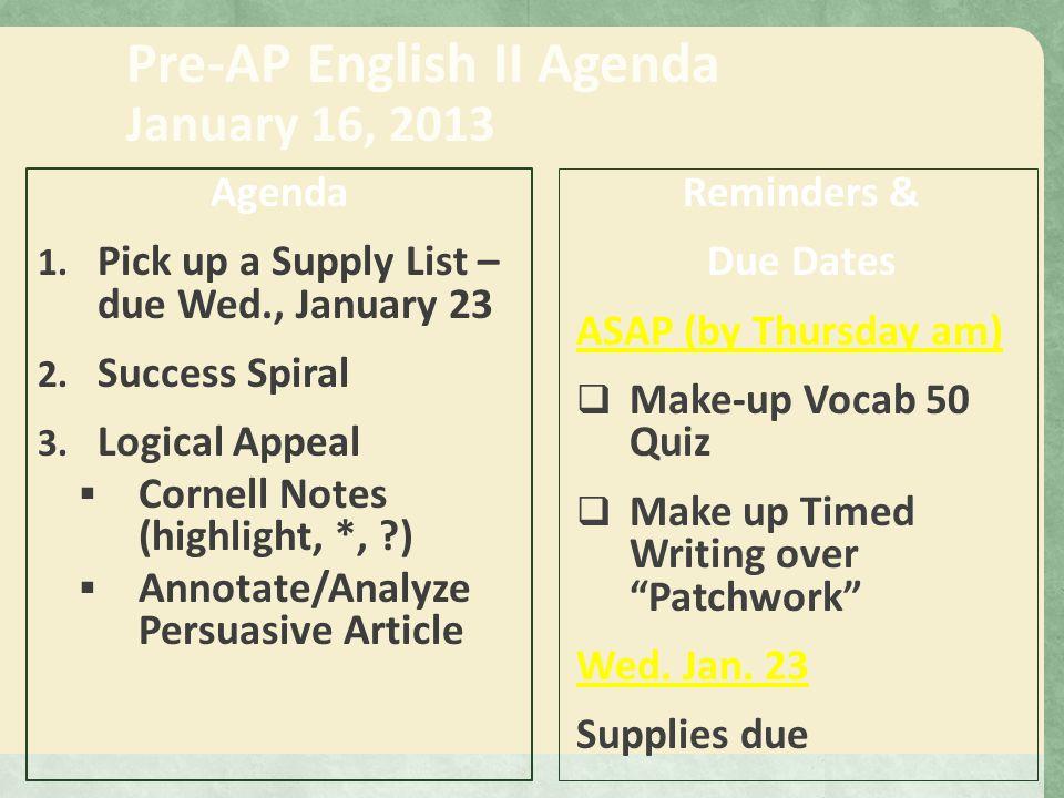 Pre-AP English II Agenda January 17, 2013 Agenda 1.