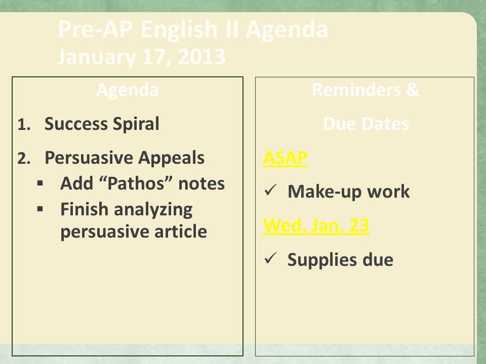 Pre-AP English II Agenda January 18, 2013 Agenda 1.