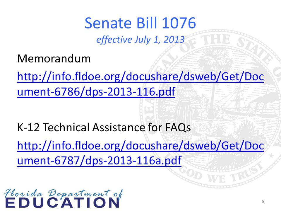 Senate Bill 1076 effective July 1, 2013 Memorandum http://info.fldoe.org/docushare/dsweb/Get/Doc ument-6786/dps-2013-116.pdf K-12 Technical Assistance for FAQs http://info.fldoe.org/docushare/dsweb/Get/Doc ument-6787/dps-2013-116a.pdf 8
