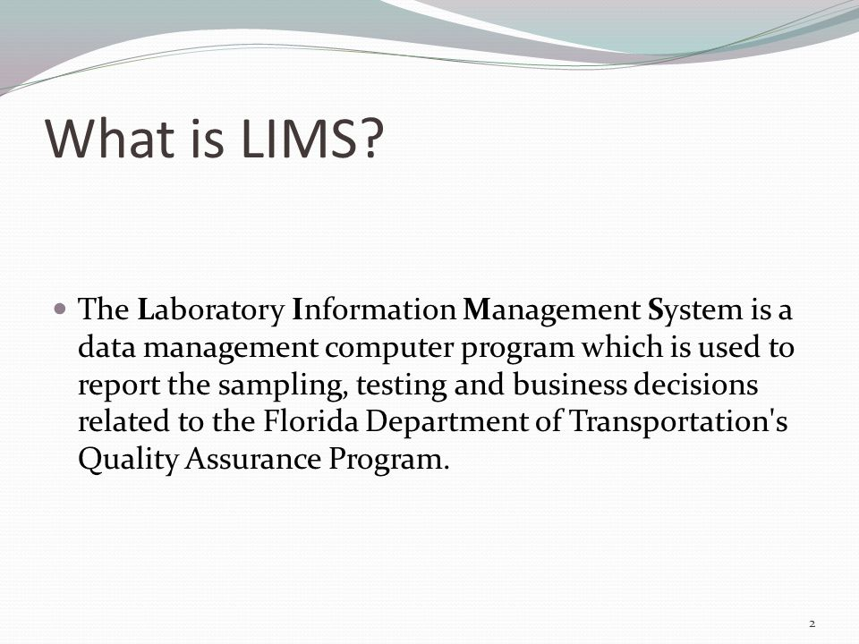 What is LIMS? The Laboratory Information Management System is a data management computer program which is used to report the sampling, testing and bus