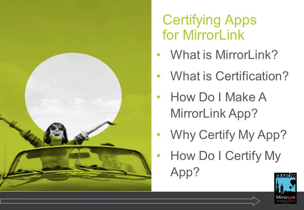 Certifying Apps for MirrorLink What is MirrorLink.