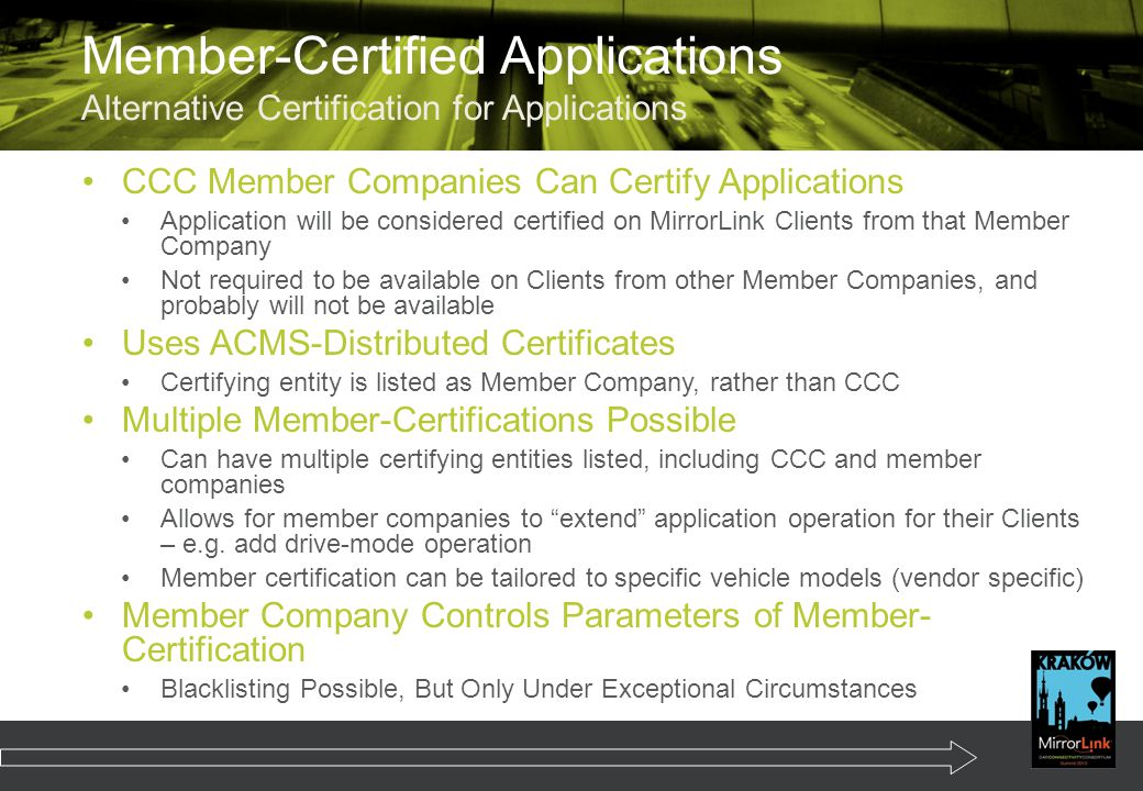 CCC Member Companies Can Certify Applications Application will be considered certified on MirrorLink Clients from that Member Company Not required to