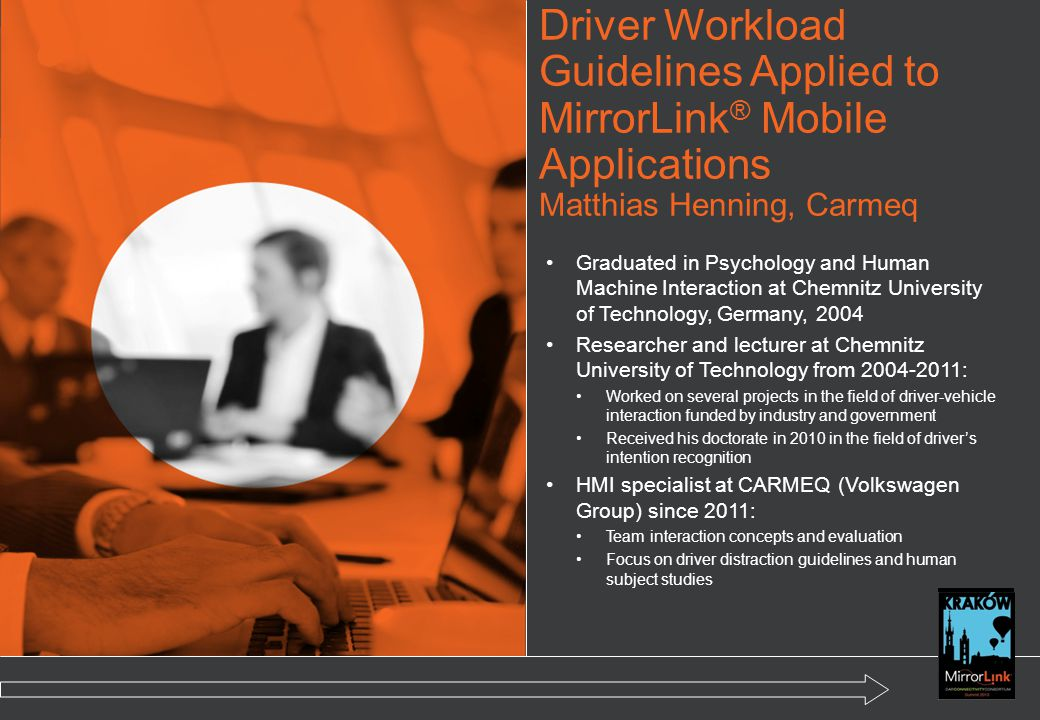 Driver Workload Guidelines Applied to MirrorLink ® Mobile Applications Matthias Henning, Carmeq Graduated in Psychology and Human Machine Interaction