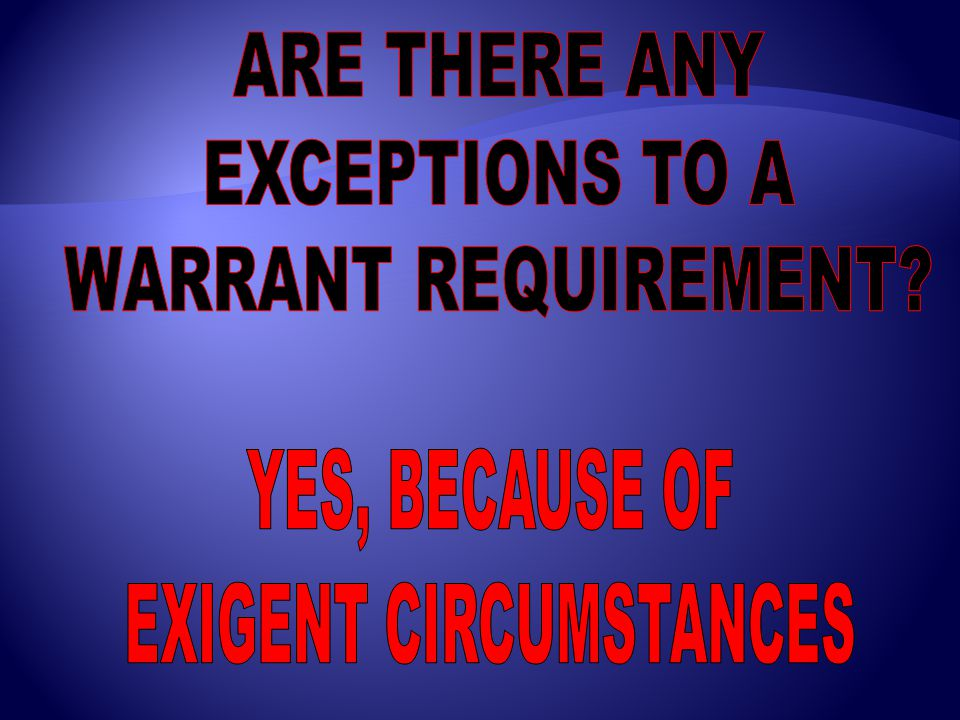  Using wikipedia, list the exceptions to the warrant requirement.