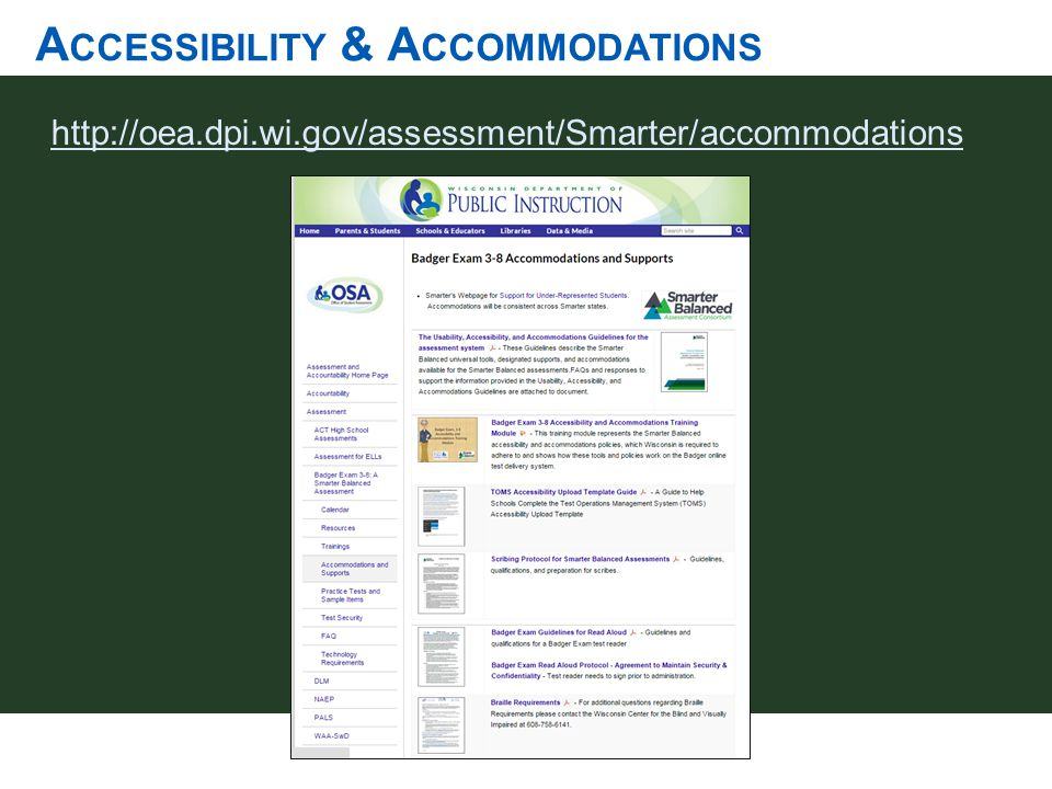 http://oea.dpi.wi.gov/assessment/Smarter/accommodations A CCESSIBILITY & A CCOMMODATIONS
