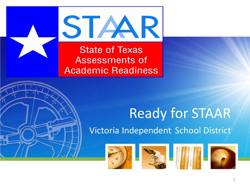 Ready for STAAR Victoria Independent School District 1