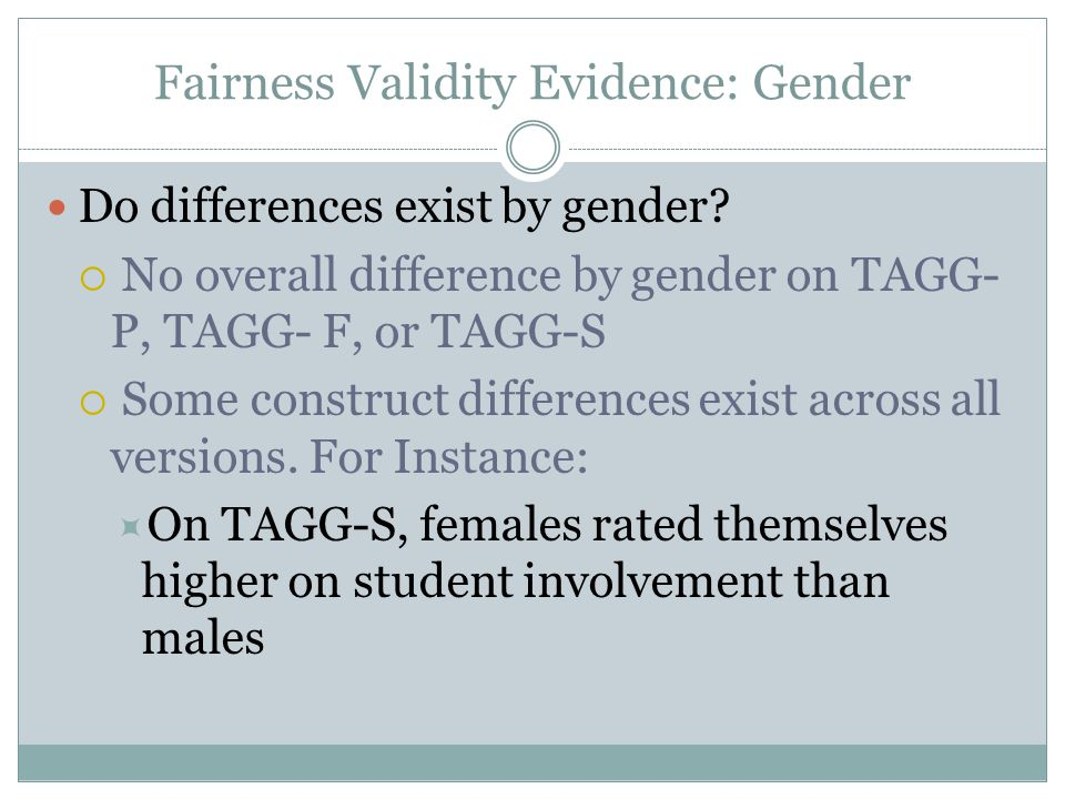 Fairness Validity Evidence: Gender Do differences exist by gender.