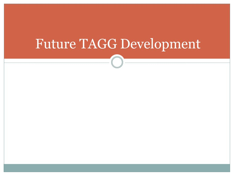 Future TAGG Development