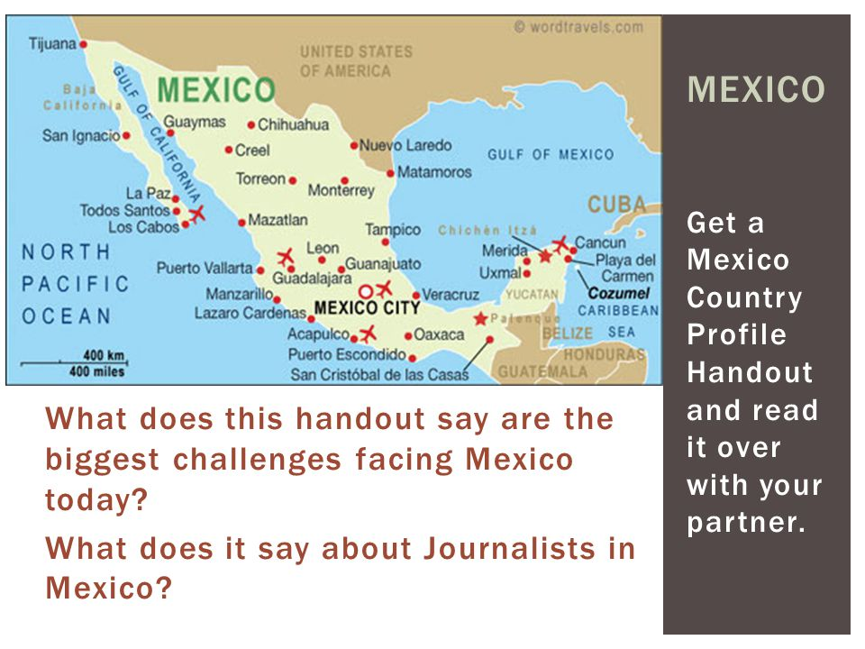 Get a Mexico Country Profile Handout and read it over with your partner.