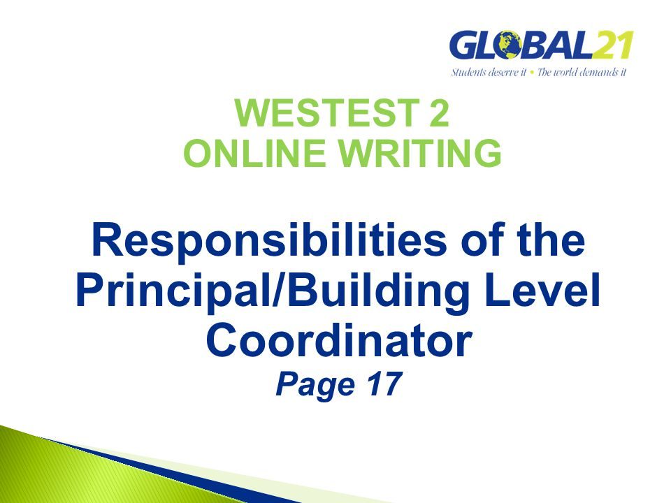 WESTEST 2 ONLINE WRITING Responsibilities of the Principal/Building Level Coordinator Page 17