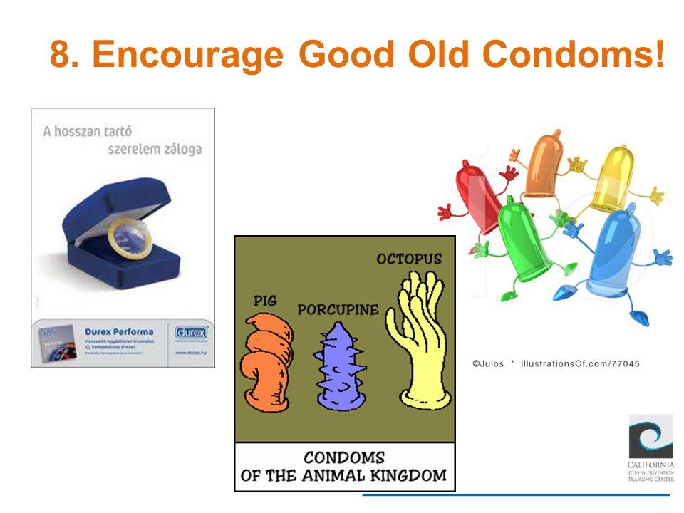 8. Encourage Good Old Condoms!