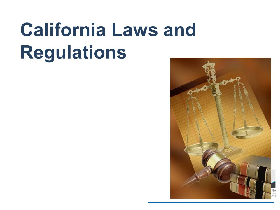 California Laws and Regulations